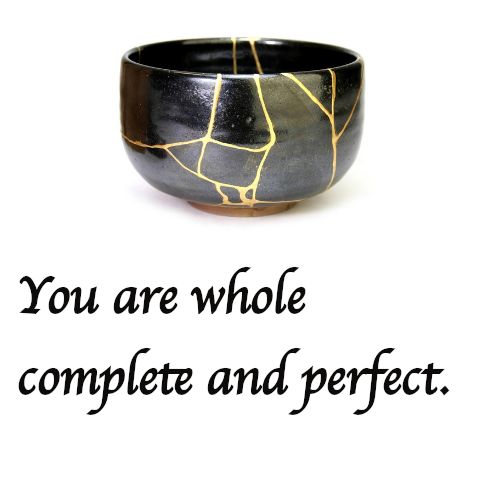 You are whole complete and perfect as you are.